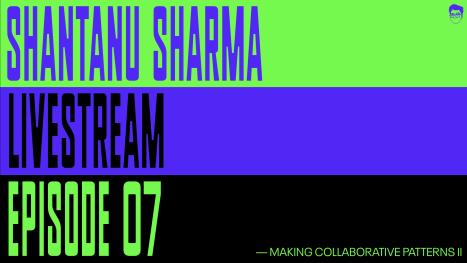 EP07: Making Collaborative Patterns II