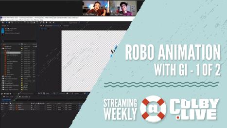 Colby.LIVE | Robo Animation with Gi - 1 of 2