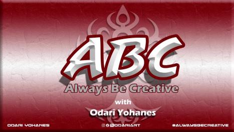 ABC! (Always Be Creative) with Odari Yohanes