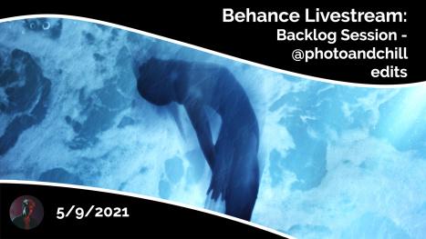 Backlog Session: @photoandchill Edits 5/9/2021